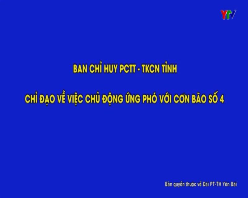 Công văn của Ban Chỉ huy PCTT-TKCN tỉnh về việc chủ động ứng phó với bão số 4